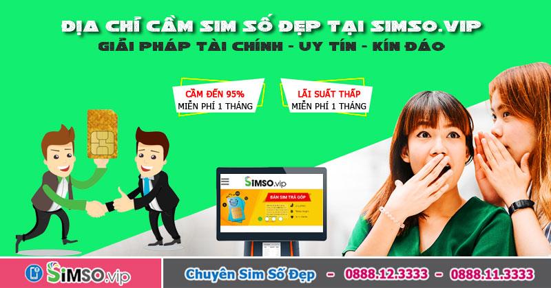 Ở đâu CẦM SIM tam hoa lãi suất thấp? - Cầm đến 95% giá trị sim tại Simso.vip