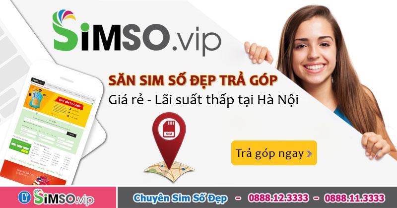 Simso.vip bán sim trả góp tại Hà Nội uy tín nhất thị trường