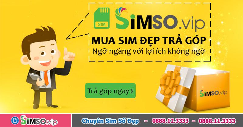 Ngỡ ngàng với 4 lợi ích vượt trội khi mua sim đẹp trả góp tại Simso.vip