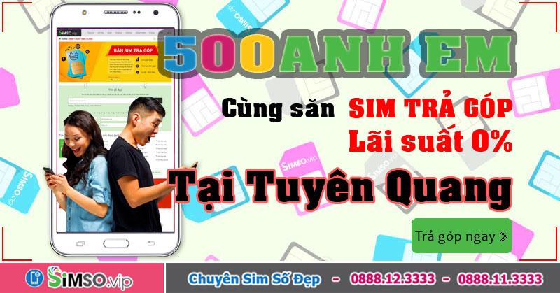 Ưu đãi khi mua sim đẹp TRẢ GÓP tại Tuyên Quang trên Simso.vip