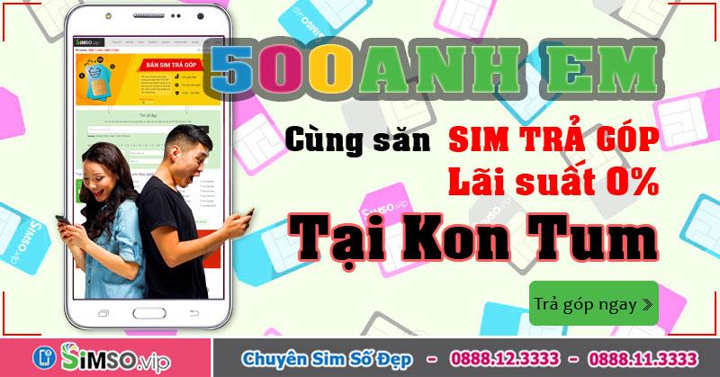 Đặt mua sim số đẹp TRẢ GÓP tại Kon Tum trên Simso.vip