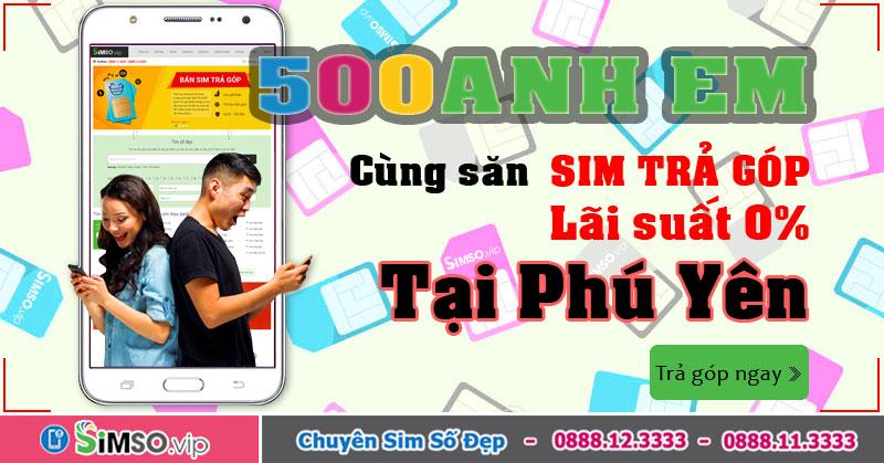 Cơ hội mua sim số đẹp TRẢ GÓP lãi suất 0% tại Phú Yên giá rẻ trên Simso.vip
