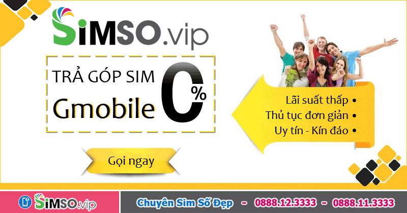 Mua sim số đẹp Gmobile trả góp lãi suất 0% tại Simso.vip