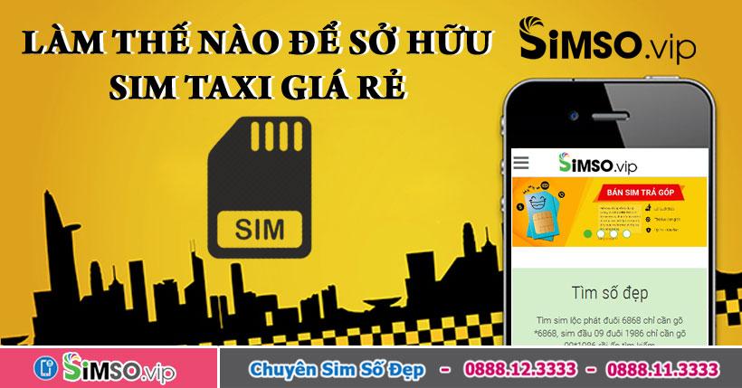 [Hình: so-huu-sim-taxi-gia-re-10-so-01.jpg]