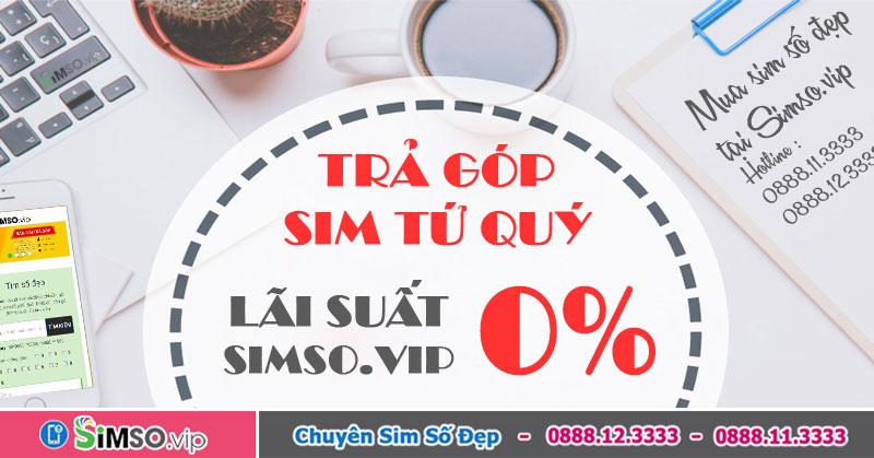 Trả góp sim tứ giá rẻ tại Simso.vip và ý nghĩa sim tứ quý 7777